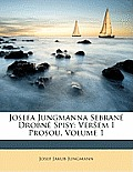 Josefa Jungmanna Sebran Drobn Spisy: Verem I Prosou, Volume 1