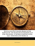 Vestigios Da Lingua Arabica Em Portugal, Ou Lexicon Etymologico Das Palavras, E Nomes Portuguezes, Que Tem Origem Arabica