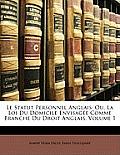 Le Statut Personnel Anglais: Ou, La Loi Du Domicile Envisage Comme Branche Du Droit Anglais, Volume 1