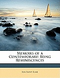 Memoirs of a Contemporary: Being Reminiscences