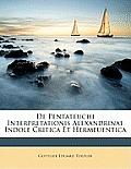 de Pentateuchi Interpretationis Alexandrinae Indole Critica Et Hermeuentica