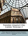 Th[tre Complet Des Latins, Volume 2
