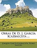 Obras de D. J. Garca Icazbalceta ...