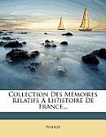 Collection Des Memoires Relatifs LH?Istoire de France...
