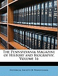The Pennsylvania Magazine of History and Biography, Volume 16