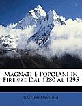 Magnati E Popolani in Firenze Dal 1280 Al 1295