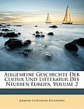 Allgemeine Geschichte Der Cultur Und Litteratur Des Neueren Europa, Volume 2