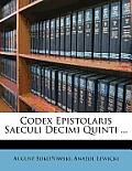 Codex Epistolaris Saeculi Decimi Quinti ...