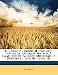 Nouveau Dictionnaire D'Histoire Naturelle: Applique Aux Arts, L'Agriculture, L'Conomie Rurale Et Domestique, La Mdecine, Etc
