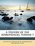 A History of the Adirondacks, Volume 1