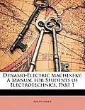 Dynamo-Electric Machinery: A Manual for Students of Electrotechnics, Part 1