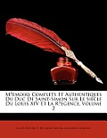 Memoirs Complets Et Authentiques Du Duc de Saint-Simon Sur Le Siecle Du Louis XIV Et La Regence, Volume 2