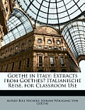 Goethe in Italy: Extracts from Goethes Italianische Reise, for Classroom Use