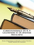 Correspondance Du R. P. Lacordaire Et de Madame Swetchine