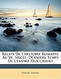 Rcits de L'Histoire Romaine Au Ve. Sicle: Derniers Temps de L'Empire D'Occident