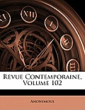 Revue Contemporaine, Volume 102
