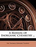 A Manual of Inorganic Chemistry ...