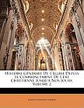 Histoire Gnrale de L'Glise Depuis Le Commencement de L'Re Chrtienne Jusqu' Nos Jours, Volume 2