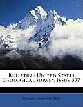 Bulletin - United States Geological Survey, Issue 597