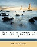 Geschichten Hellenischer Stmme Und Stdte, Volume 2