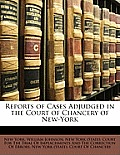 Reports of Cases Adjudged in the Court of Chancery of New-York