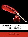 Notes Et Souvenirs (1811-1894) ...