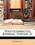 Polytechnisches Journal, Volume 27