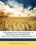 Experimental Psychology: A Manual of Laboratory Practice, Volume 1, Part 2