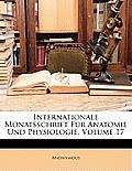 Internationale Monatsschrift Fr Anatomie Und Physiologie, Volume 17