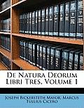 de Natura Deorum Libri Tres, Volume 1