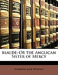 Maude: Or the Anglican Sister of Mercy