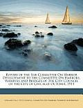 Report of the Sub-Committee on Harbor Development to the Committee on Harbors, Wharves and Bridges of the City Council of the City of Chicago: October