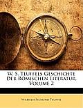 W. S. Teuffels Geschichte Der Rmischen Literatur, Volume 2
