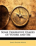 Some Figurative Usages of Venire and Ire