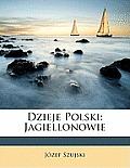 Dzieje Polski: Jagiellonowie