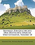 Beitrge Zur Geschichte Der Deutschen Sprache Und Literatur, Volume 18