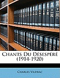 Chants Du Dsespr (1914-1920)
