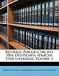 Beitrge Zur Geschichte Der Deutschen Sprache Und Literatur, Volume 3