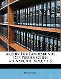 Archiv Fr Landeskunde Der Preussischen Monarchie, Volume 5