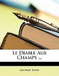 Le Diable Aux Champs ...