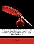 Histoire Des Quarante Fauteuils de L'Acadmie Franaise Depuis La Fondation Jusqu' Nos Jours, 1635-1855, Volume 1