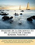 Histoire de La Dcadence Et de La Chte de L'Empire Romain, Volume 2