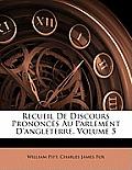 Recueil de Discours Prononcs Au Parlement D'Angleterre, Volume 5