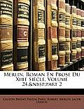 Merlin, Roman En Prose Du Xiiie Sicle, Volume 24, Part 2