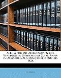 Album Fr Die Zeitgenossen Des Vereinigten Gymnasiums Zu St. Anna in Augsburg Aus Den Jahren 1807 Bis 1828