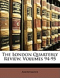 The London Quarterly Review, Volumes 94-95