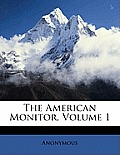 The American Monitor, Volume 1