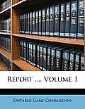 Report ..., Volume 1