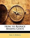 How to Reduce Selling Costs