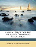 Annual Report of the Michigan Dairymen's Association